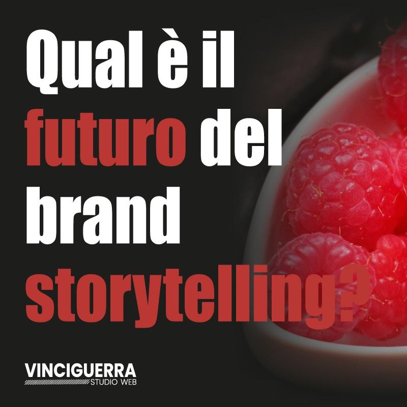 Qual è il futuro del brand storytelling?
