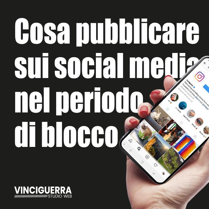 Suggerimenti per cosa pubblicare sui social media durante il blocco